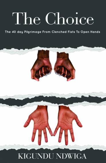New Book Release | The Choice by Kigundu Ndwiga